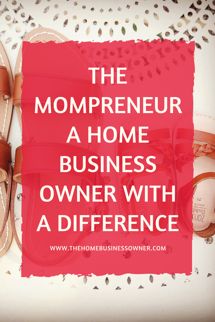 The Mompreneur, a Home business owner with a difference