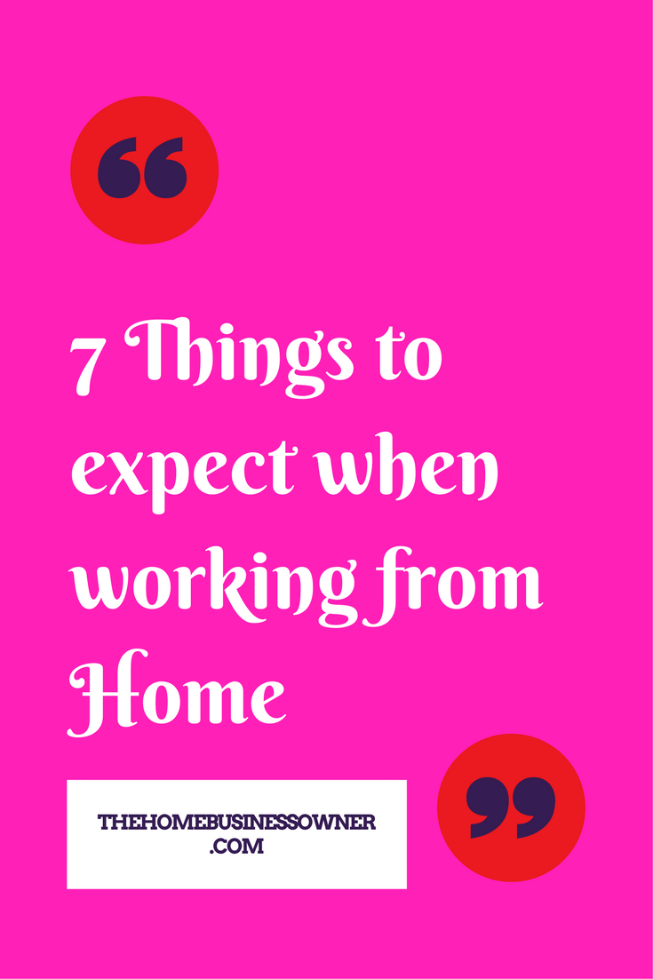 7 things to expect when working from home