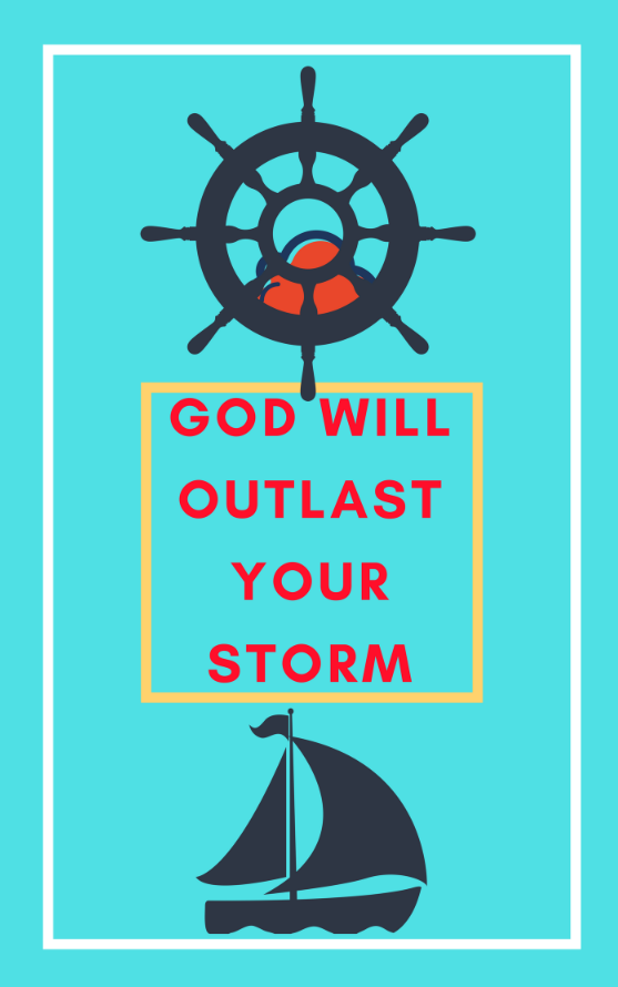 God will outlast your Storm