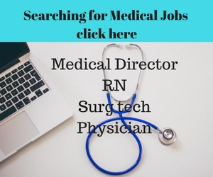 Medical Jobs, RN, Medical director, Surgical technologist, Physician