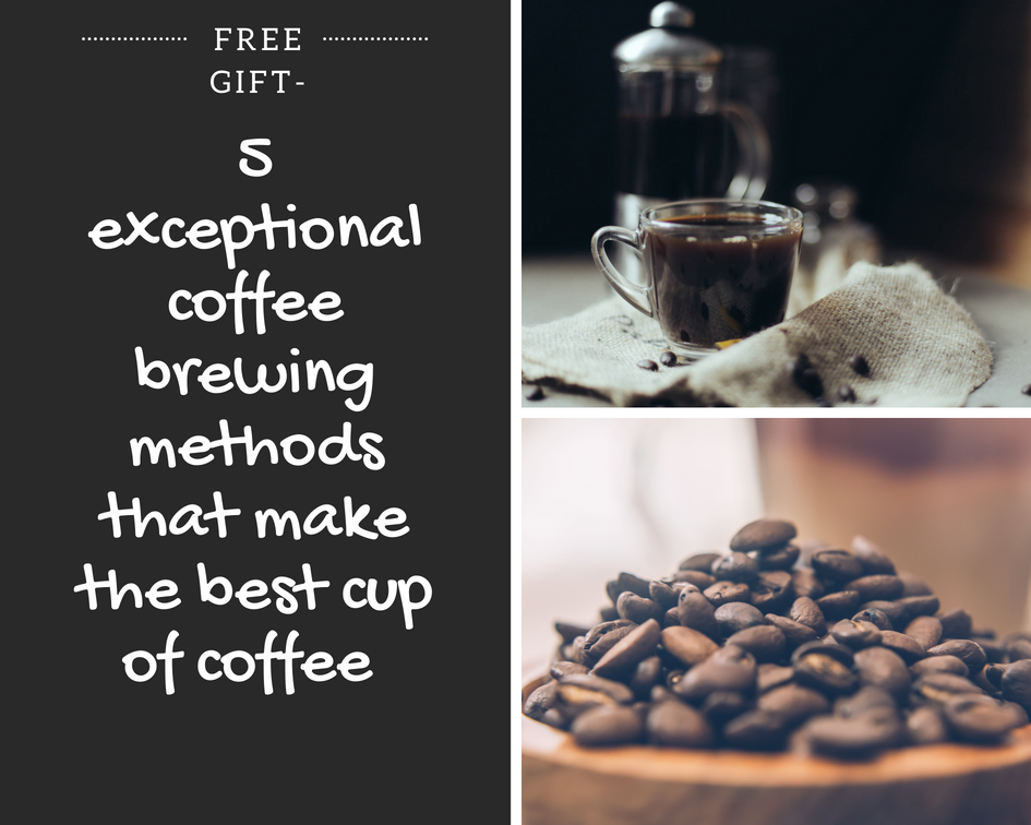 5 exceptional methods for brewing coffee